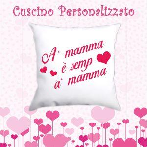 """Cuscino """"A mamma è semp a mamma"""""""