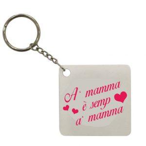"""Portachiavi """"A mamma è semp a mamma"""""""
