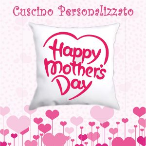 "Cuscino ""happy mother's day"""